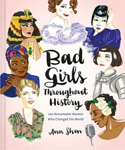 Bad Girls Throughout History 100 Remarkable Women